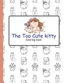 The Too Cute Kitty Coloring Book PDF