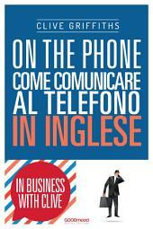 On the phone: Come comunicare al telefono in inglese