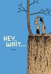 Hey, Wait…