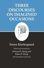 Kierkegaard's Writings, X, Volume 10: Three Discourses on Imagined Occasions: Three Discourses on Imagined Occasions