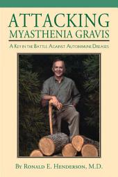 Attacking Myasthenia Gravis: A Key in the Battle Against Autoimmune Diseases