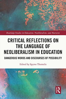 Critical Reflections on the Language of Neoliberalism in Education PDF