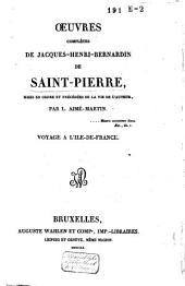 Oeuvres complètes de Jacques-Henri-Bernardin de Saint-Pierre: Voyage à l'île-de France, Volume1