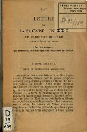 Lettre au Cardinal Richard. archevêque de Paris sur les dangers qui menacent les congrégations religieuses en France