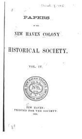 Papers of the New Haven Colony Historical Society: Volume 4