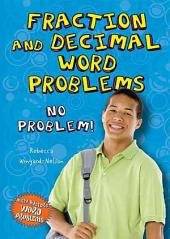 Fraction and Decimal Word Problems: No Problem!