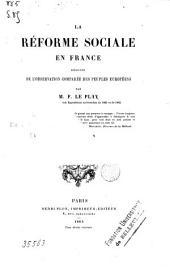 La réforme sociale en France déduite de l'observation comparée des peuples européens