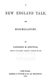 A New England Tale, and Miscellanies