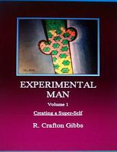 Experimental Man, Vol. 1: Creating a Super-Self