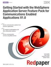 Getting Started with the WebSphere Application Server Feature Pack for Communications Enabled Applications V1.0