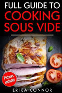 Full Guide to Cooking Sous Vide Recipes