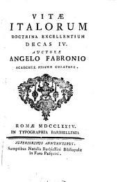 Vitae Italorum doctrina excellentium qui saeculo XVIII. floruerunt: Volume 4