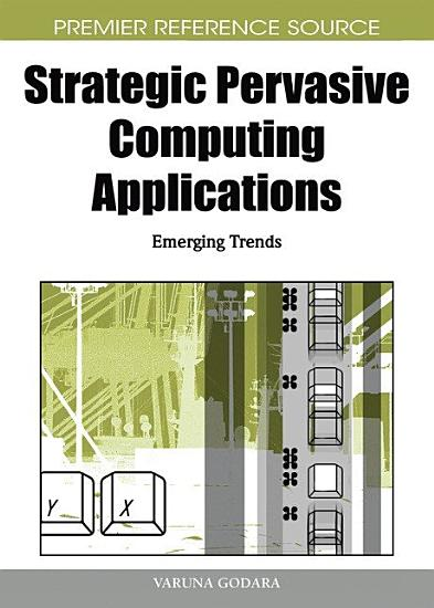 Strategic Pervasive Computing Applications  Emerging Trends PDF