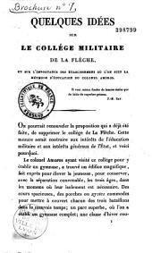 Quelques idées sur le collège militaire de La Flèche et sur l'importance des établissements où l'on suit la méthode d'éducation du colonel Amoros