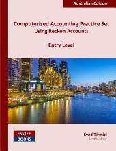 Computerised Accounting Practice Set Using Reckon Accounts - Entry Level: Australian Edition