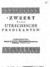 't Zweert vande Utrechtsche predikanten: Volume 1