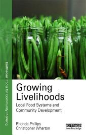 Growing Livelihoods: Local Food Systems and Community Development