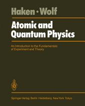 Atomic and Quantum Physics: An Introduction to the Fundamentals of Experiment and Theory