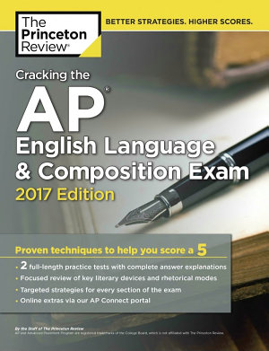 Cracking the AP English Language and Composition Exam  2017 Edition