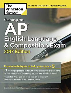 Cracking the AP English Language and Composition Exam  2017 Edition Book