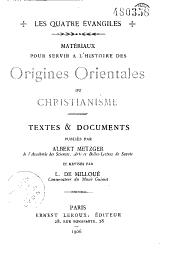 Les quatre évangiles: matériaux pour servir à l'histoire des origines orientales du christianisme