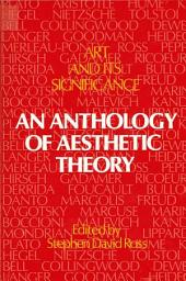 Art and Its Significance: An Anthology of Aesthetic Theory, First Edition