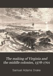 The Making of Virginia and the Middle Colonies, 1578-1701