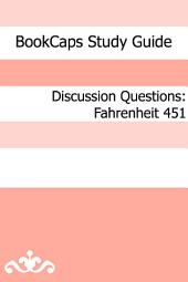 Discussion Questions: Fahrenheit 451