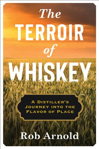 Download The Terroir of Whiskey Book