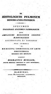 De histologicis pulmonum desorganisationibus: specimen inaug. anatomico-pathologicum