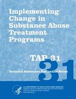 Implementing Change in Substance Abuse Treatment Programs