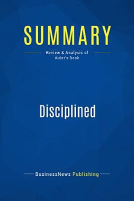 Summary  Disciplined Entrepreneurship