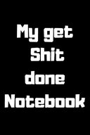 My Get Shit Done Notebook