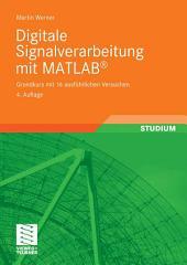 Digitale Signalverarbeitung mit MATLAB®: Grundkurs mit 16 ausführlichen Versuchen, Ausgabe 4