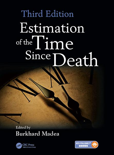 Estimation Of The Time Since Death Third Edition