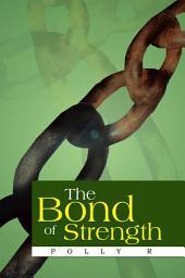 The Bond of Strength