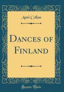 Dances of Finland (Classic Reprint)