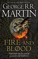 Fire and Blood  300 Years Before A Game of Thrones  A Targaryen History   A Song of Ice and Fire  PDF