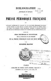 Bibliographie historique et critique de la presse périodique française ou...