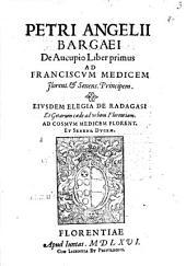 Petri Angelii Bargaei De aucupio liber primus ...