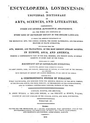 Encyclopaedia Londinensis  Or  Universal Dictionary of Arts  Sciences  and Literature  Comprehending  Under One General Alphabetical Arrangement  All the Words and Substance of Every Kind of Dictionary Extant in the English Language     Embellished by a     Set of Copper plate Engravings     PDF