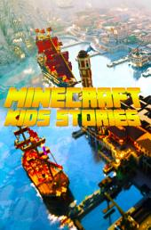 Minecraft Kid's Stories: Amazing Minecraft Stories for Kids: (An Unofficial Minecraft Book)
