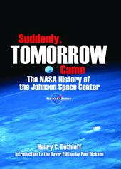 Suddenly, Tomorrow Came: The NASA History of the Johnson Space Center