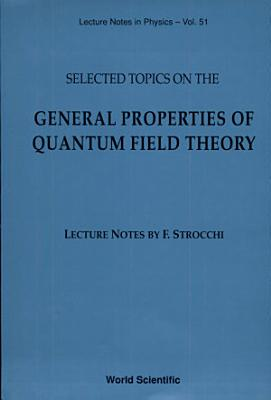 Selected Topics on the General Properties of Quantum Field Theory PDF