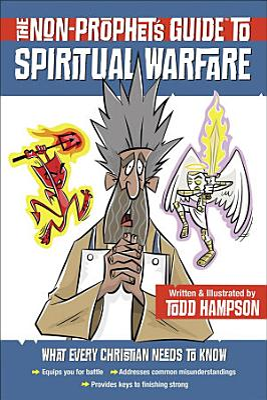 The Non Prophet s GuideTM to Spiritual Warfare