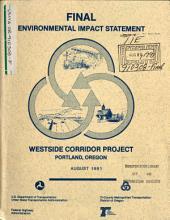 Westside Corridor Project, Multnomah/Washington Counties (Portland): Environmental Impact Statement