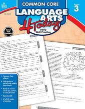 Common Core Language Arts 4 Today, Grade 3: Daily Skill Practice