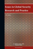 Issues in Global Security Research and Practice  2011 Edition PDF