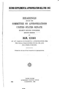 Second Supplemental Appropriation Bill for 1961  Hearings Before     86 2  on H R  13161 PDF