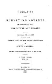 Narrative of the Surveying Voyages of His Majesty's Ships Adventure and Beagle: Between the Years 1826 and 1836 ..., Volume 3